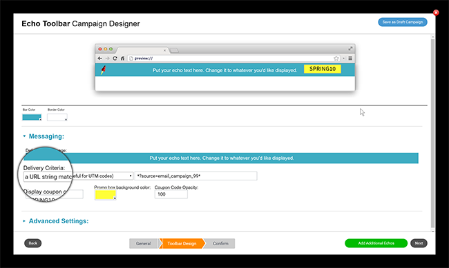 Example of an echo toolbar campaign editor. Simply edit your message and set a delivery criteria. Here we target any page with the following string in the URL.
